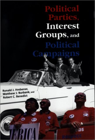 Political Parties, Interest Groups, And Political Campaigns