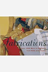 Fabrications: Over 1000 Ways to Decorate Your Home With Fabric Hardcover