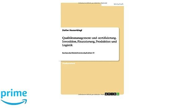 Qualitätsmanagement und -zertifizierung. Investition, Finanzierung ...