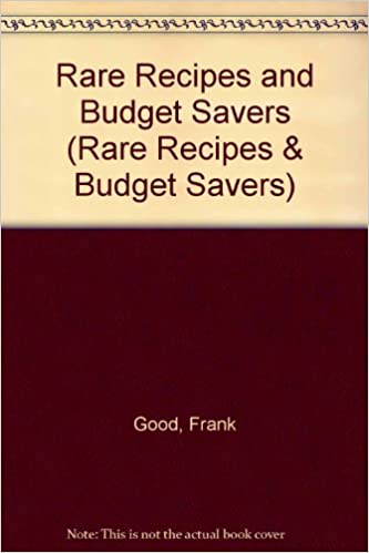 Book Rare Recipes and Budget Savers (Rare Recipes & Budget Savers)