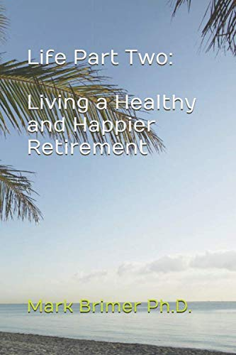 Life Part Two: Living a Healthy and Happier Retirement