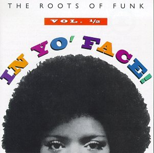 In Yo Face: Roots of Funk by Rhino