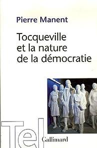 Tocqueville et la nature de la démocratie par Pierre Manent