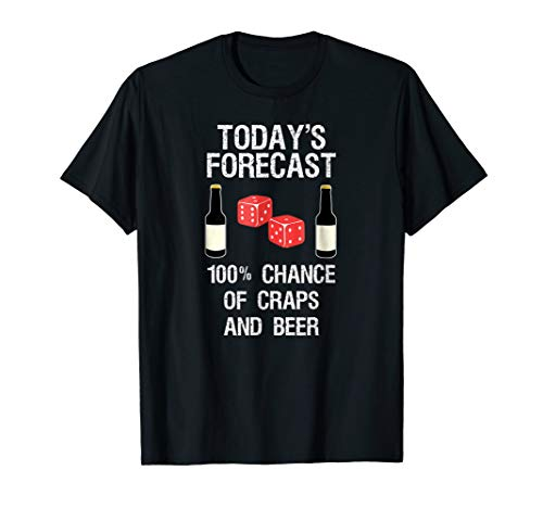 Craps Dice Shirt Funny Casino Gambling Today's Forecast Beer (Best Casino Roulette Strategy)