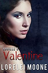 Lucille's Valentine: A Steamy & Suspenseful Vampire Romance (Vampires of London Book 3)