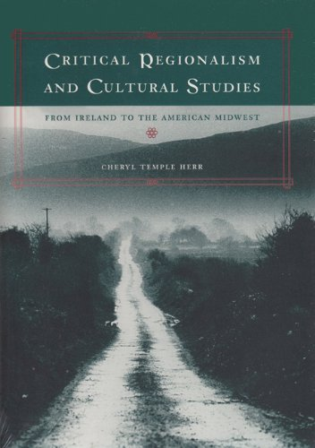 Critical Regionalism and Cultural Studies: From Ireland to the American Midwest