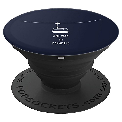 One Way To Paradise Ski Lift Elevator   Skiing Snowboarding - PopSockets Grip and Stand for Phones and Tablets