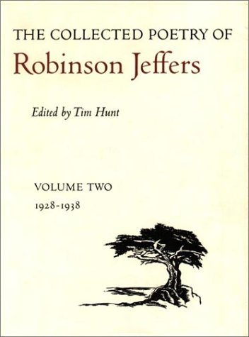 The Collected Poetry of Robinson Jeffers: Volume Two: 1928-1938