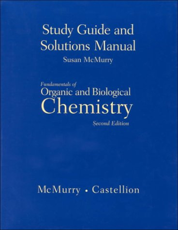 Study Guide and Solutions Manual for Fundamentals of Organic and Biological Chemistry, 2nd edition