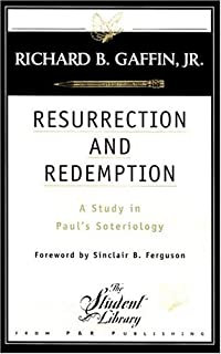 Redemptive history and biblical interpretation the shorter writings resurrection and redemption a study in pauls soteriology fandeluxe Images