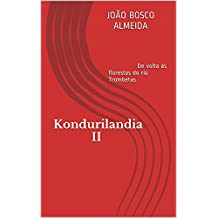 Kondurilandia II: De volta às florestas do rio Trombetas (Portuguese Edition)