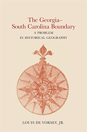 The Georgia-South Carolina Boundary: A Problem in Historical Geography PDF