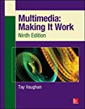 Multimedia: Making It Work, Ninth Edition