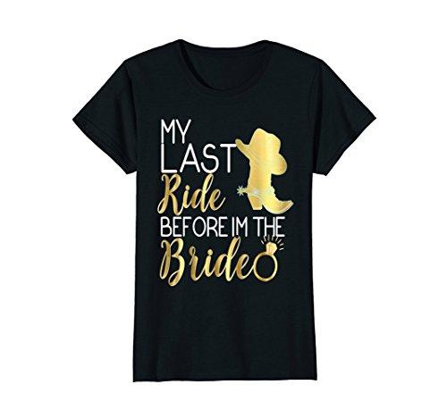 Womens My Last Ride Before I'm The Bride Shirt Wedding Cowboy Boots Small Black