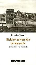 Histoire universelle de Marseille : De l'an mil à l'an deux mille