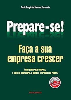 Prepare-se!: Faça a sua empresa crescer por [de Sarmento, Paulo Sergio Moraes]