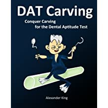 DAT Carving: Conquer Carving for the Dental Aptitude Test