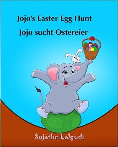 Book Children's German book: Jojo's Easter Egg Hunt. Jojo sucht Ostereier: (Bilingual Edition) English German Picture book for children. Oster bücher ... 11 (Bilingual German books for children:)