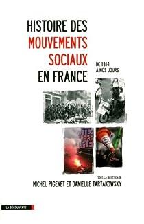 Histoire des mouvements sociaux en France : De 1814 à nos jours par Pigenet