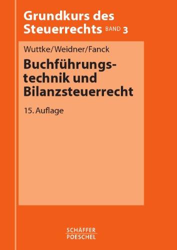 Buchführungstechnik und Bilanzsteuerrecht Broschiert – 17. August 2009 Ralf Wuttke Werner Weidner Bernfried Fanck Schäffer-Poeschel