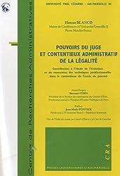 Pouvoirs du juge et contentieux administratif de la légalité : Contribution à l'étude de l'évolution et du renouveau des techniques juridictionnelles dans le contentieux de l'excès de pouvoir