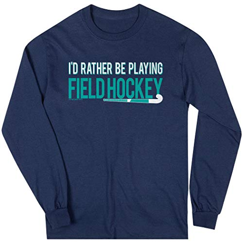 - ChalkTalkSPORTS Field Hockey Long Sleeve T-Shirt | I'd Rather Be Playing | Navy | Youth Large