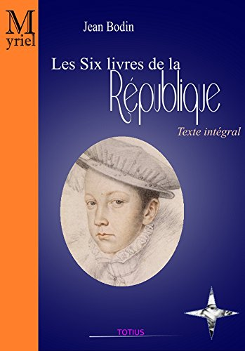 Amazon Com Les Six Livres De La Republique French Edition