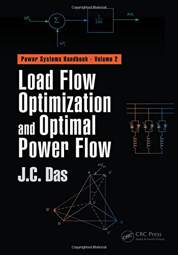 Load Flow Optimization and Optimal Power Flow (Power Systems Handbook) (Volume 2)