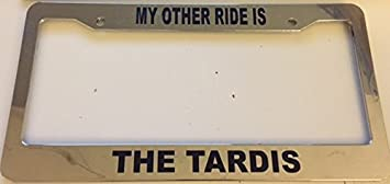 my other car is the tardis automotive chrome license plate frame doctor who - Doctor Who License Plate Frame