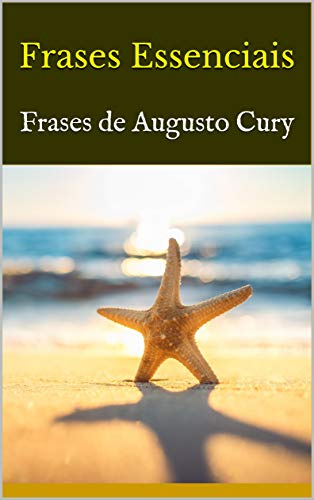 Frases Essenciais Frases De Augusto Cury Ebook Resumo