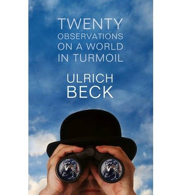 Twenty Observations on a World in Turmoil [Paperback] [2012] (Author) Ulrich Beck pdf
