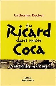 Du Ricard dans mon Coca par Catherine Becker