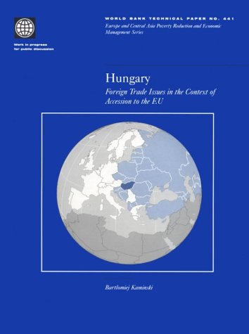 Hungary: Foreign Trade Issues in the Context of Accession to the EU (World Bank Technical Papers)
