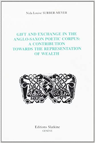 Gift and exchange in the Anglo-Saxon poetic corpus : a contribution towards the representation of wealth