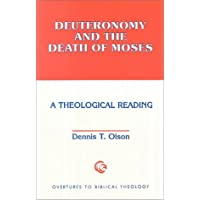 Deuteronomy and the Death of Moses: A Theological Reading (Overtures to Biblical Theology)
