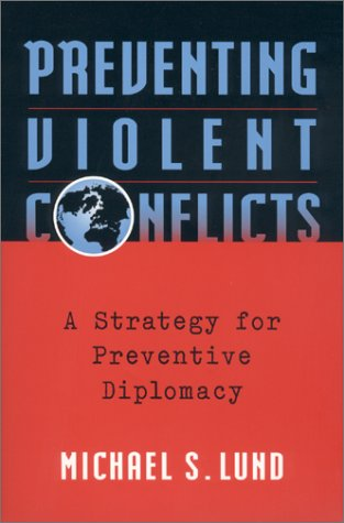 Preventing Violent Conflicts: A Strategy for Preventive Diplomacy