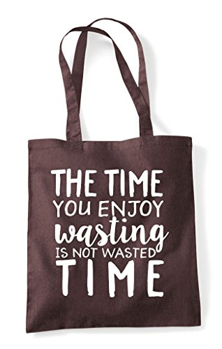Not Tote Statement Bag Shopper The Is Time Wasting Brown You Enjoy Wasted ZaAgXF