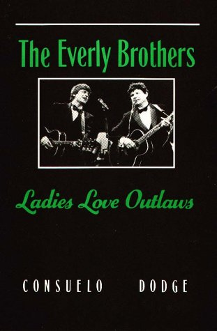 The Everly Brothers: Ladies Love Outlaws (Dodge Brothers)