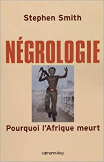 Négrologie. Pourquoi l'Afrique meurt par Smith