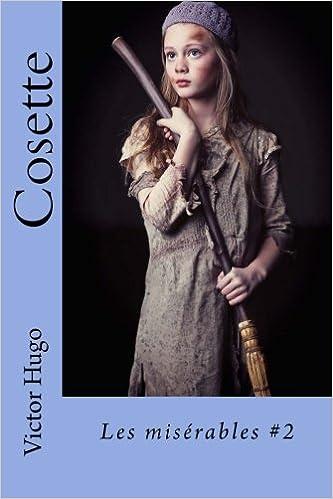 Cosette: Les misérables #2 (French Edition): Victor Hugo