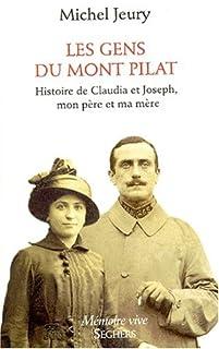 Les gens du Mont Pilat : histoire de Claudia et Joseph, mes parents