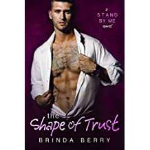 The Shape of Trust (a Stand By Me novel Book 5)