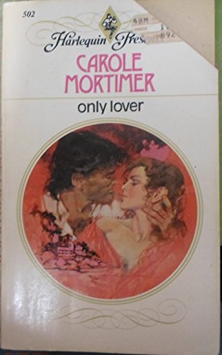 Only Lover (#502) (Harlequin Presents, #502)