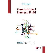 Il metodo degli Elementi Finiti (Fare sismica Vol. 2) (Italian Edition)
