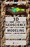 3D Geoscience Modeling : Computer Techniques for Geological Characterization, Houlding, Simon, 3540580158