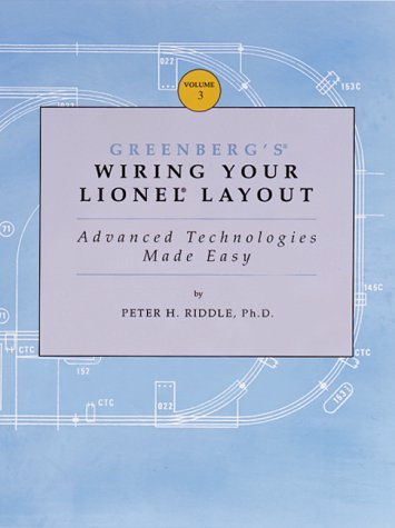 Greenberg's Wiring Your Lionel Layout: Advanced Technologies Made (Electric Railroad Company)