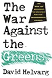 The War Against the Greens, David Helvarg, 0871564599