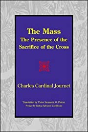 The Mass: The Presence of the Sacrifice of…
