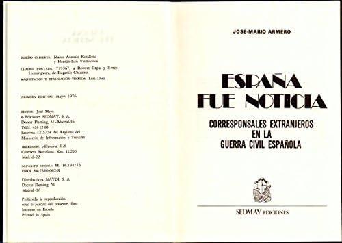 España fue noticia : corresponsales extranjeros en la Guerra Civil Española / José María Armero: Amazon.es: Armero, Jose Mario: Libros