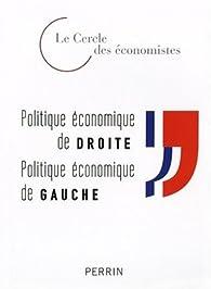 Politique économique de Droite, Politique économique de Gauche par  Le Cercle des économistes
